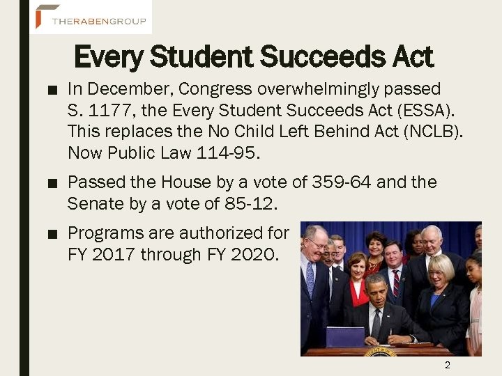 Every Student Succeeds Act ■ In December, Congress overwhelmingly passed S. 1177, the Every