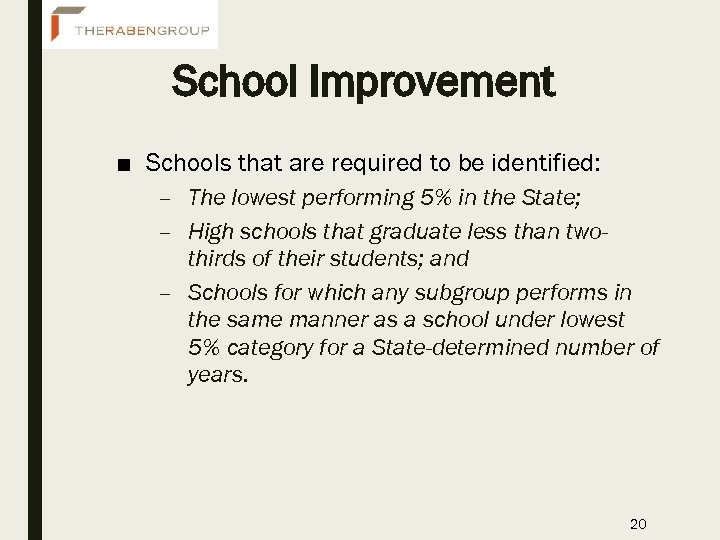 School Improvement ■ Schools that are required to be identified: – The lowest performing