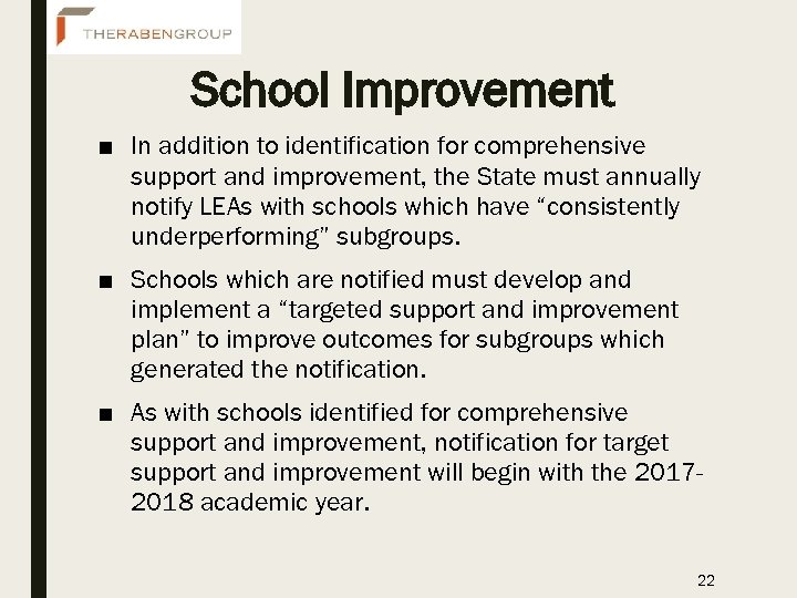 School Improvement ■ In addition to identification for comprehensive support and improvement, the State