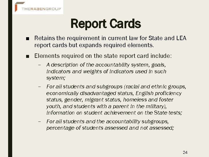 Report Cards ■ Retains the requirement in current law for State and LEA report