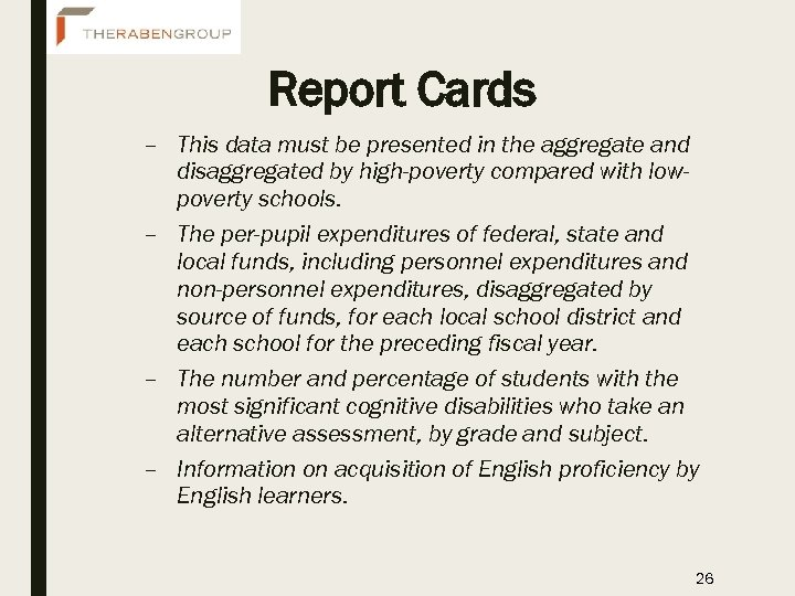 Report Cards – This data must be presented in the aggregate and disaggregated by