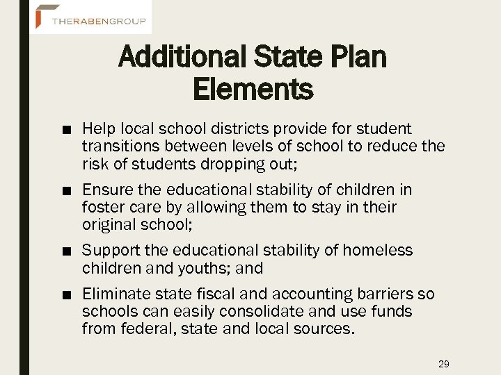 Additional State Plan Elements ■ Help local school districts provide for student transitions between