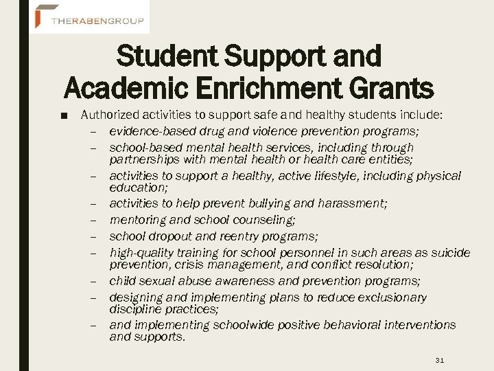 Student Support and Academic Enrichment Grants ■ Authorized activities to support safe and healthy