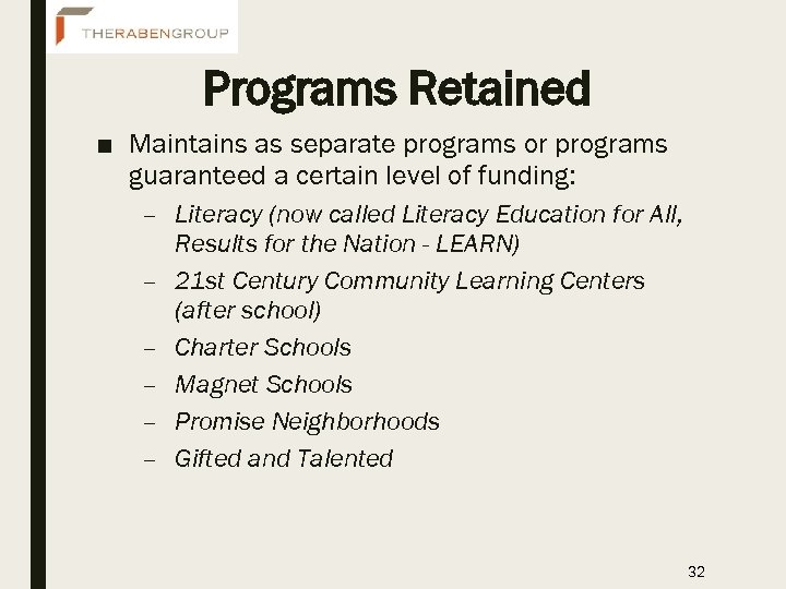 Programs Retained ■ Maintains as separate programs or programs guaranteed a certain level of
