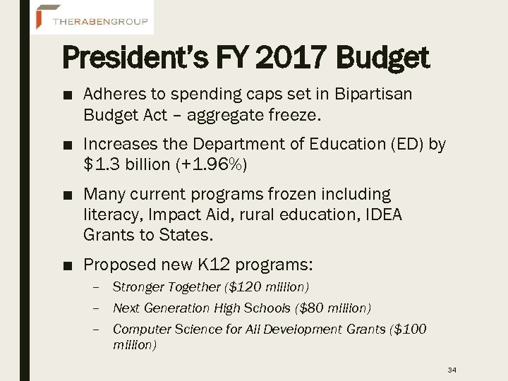 President's FY 2017 Budget ■ Adheres to spending caps set in Bipartisan Budget Act