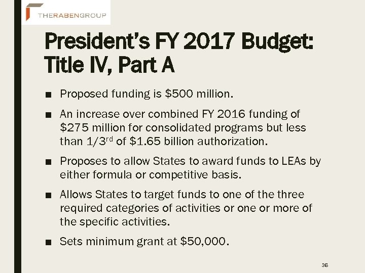 President's FY 2017 Budget: Title IV, Part A ■ Proposed funding is $500 million.