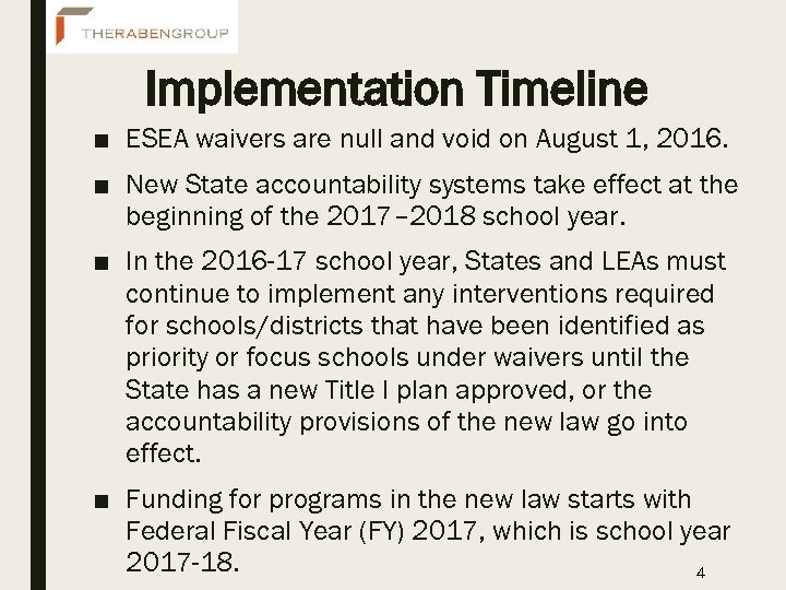Implementation Timeline ■ ESEA waivers are null and void on August 1, 2016. ■