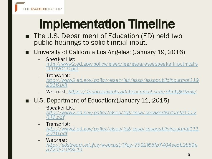 Implementation Timeline ■ The U. S. Department of Education (ED) held two public hearings