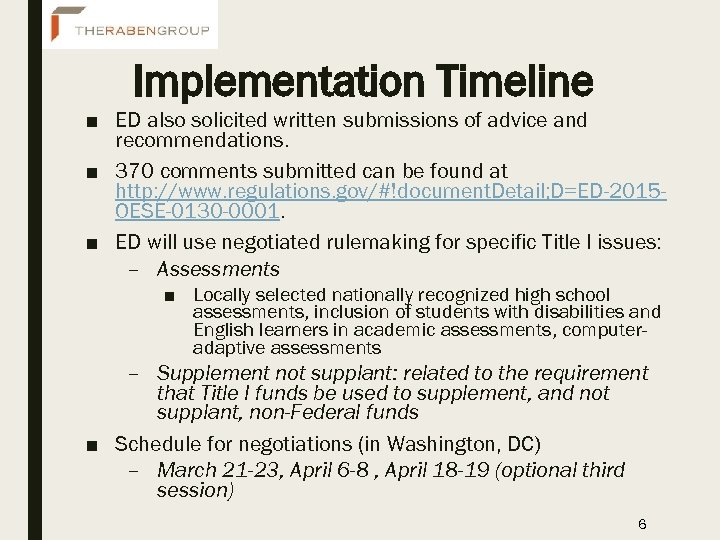 Implementation Timeline ■ ED also solicited written submissions of advice and recommendations. ■ 370