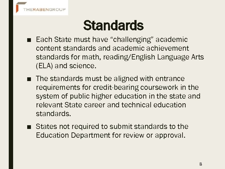 "Standards ■ Each State must have ""challenging"" academic content standards and academic achievement standards"