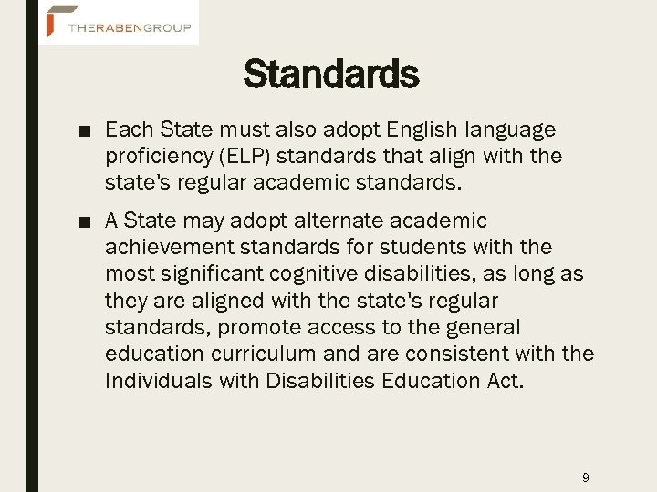 Standards ■ Each State must also adopt English language proficiency (ELP) standards that align