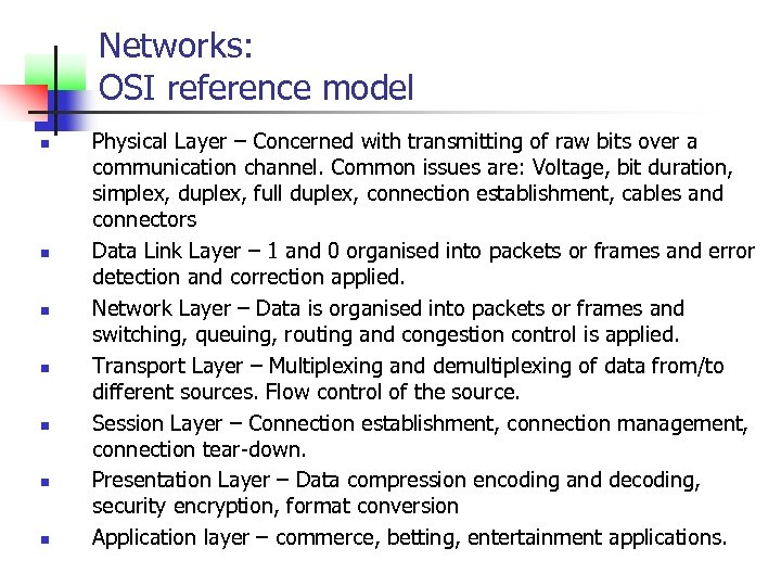 Networks: OSI reference model n n n n Physical Layer – Concerned with transmitting
