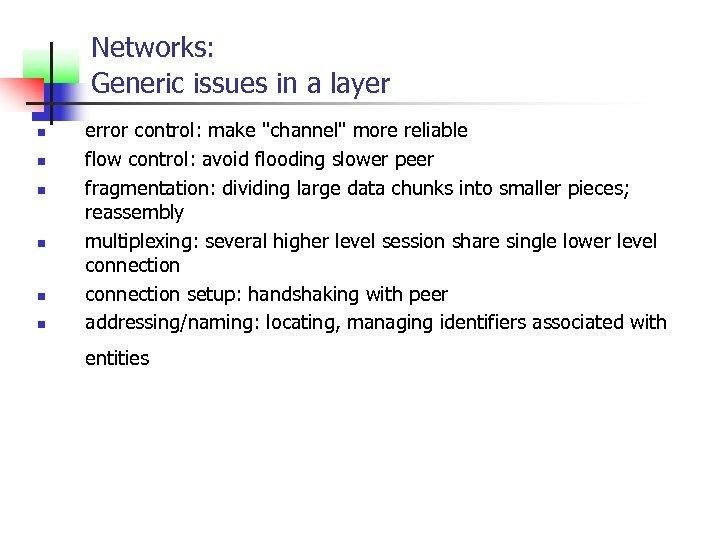 Networks: Generic issues in a layer n n n error control: make