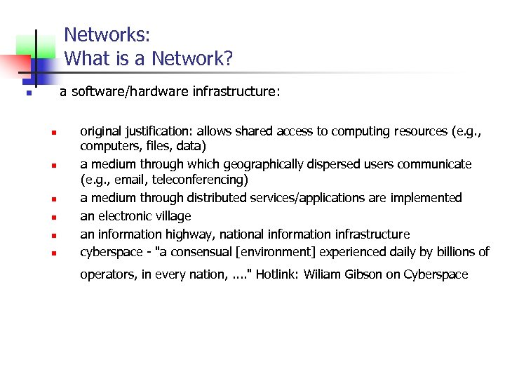 Networks: What is a Network? a software/hardware infrastructure: n n n n original justification: