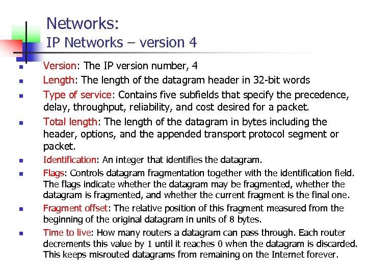 Networks: IP Networks – version 4 n n n n Version: The IP version