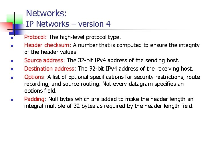 Networks: IP Networks – version 4 n n n Protocol: The high-level protocol type.