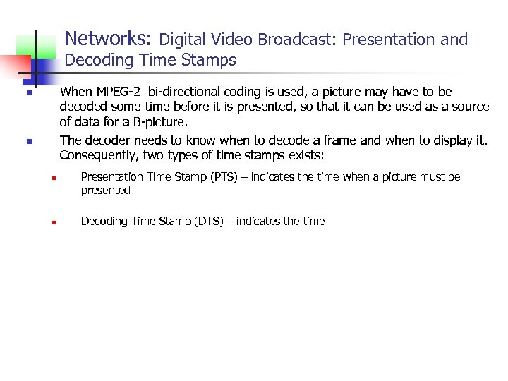 Networks: Digital Video Broadcast: Presentation and Decoding Time Stamps When MPEG-2 bi-directional coding is