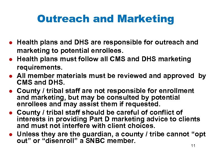 Outreach and Marketing l l l Health plans and DHS are responsible for outreach