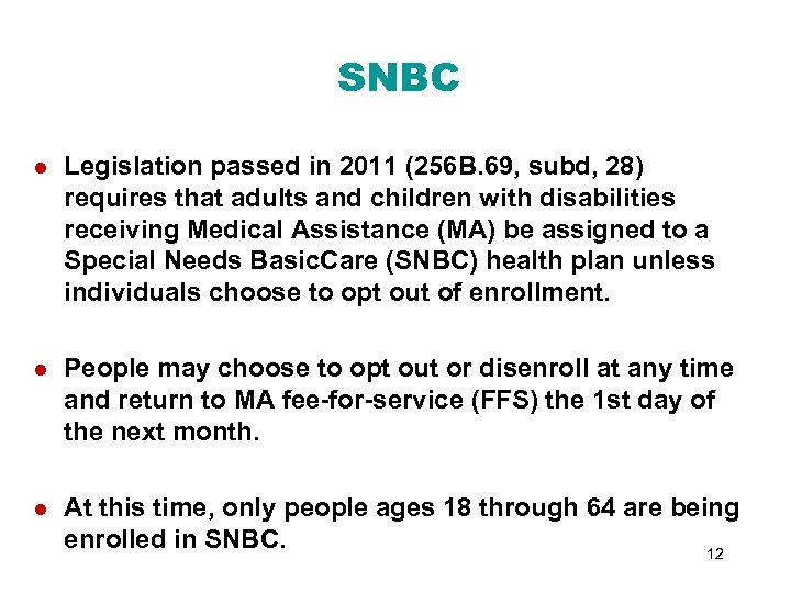 SNBC l Legislation passed in 2011 (256 B. 69, subd, 28) requires that adults