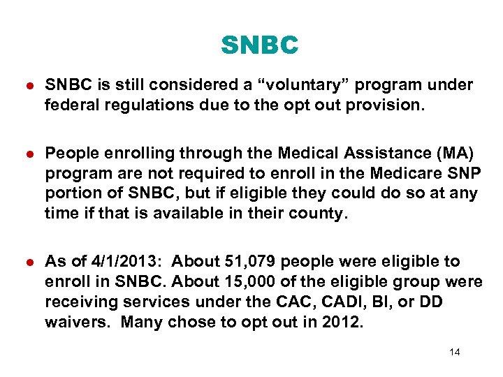 "SNBC l SNBC is still considered a ""voluntary"" program under federal regulations due to"