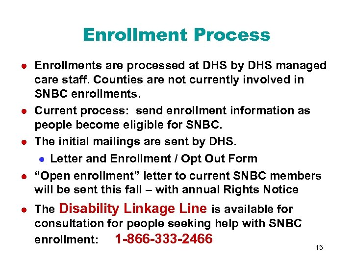 Enrollment Process l l l Enrollments are processed at DHS by DHS managed care