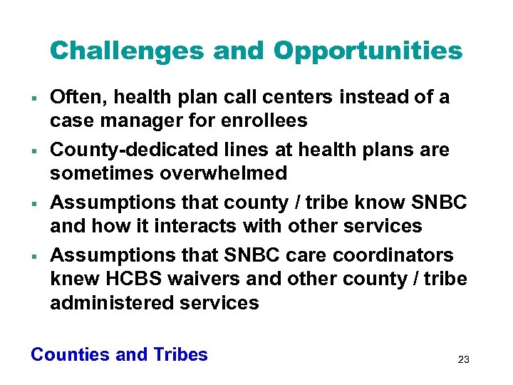 Challenges and Opportunities § § Often, health plan call centers instead of a case