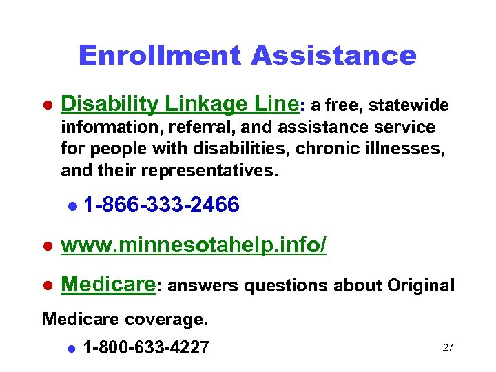 Enrollment Assistance l Disability Linkage Line: a free, statewide information, referral, and assistance service