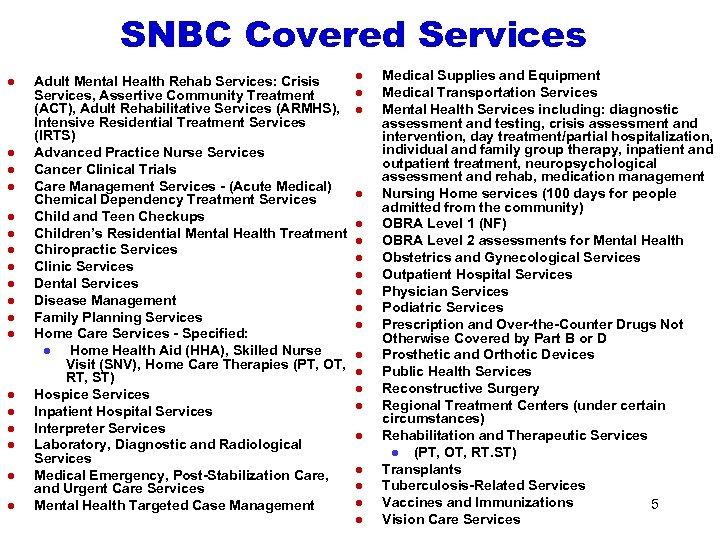 SNBC Covered Services l l l l l Adult Mental Health Rehab Services: Crisis