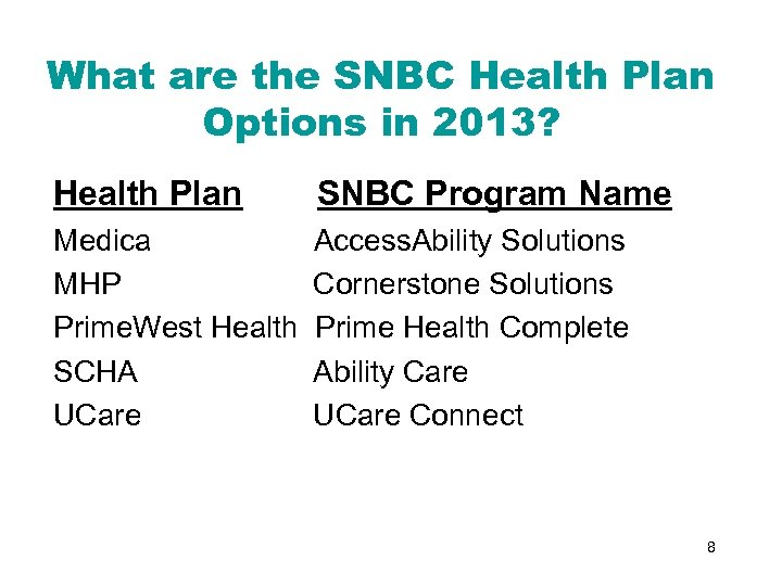 What are the SNBC Health Plan Options in 2013? Health Plan SNBC Program Name