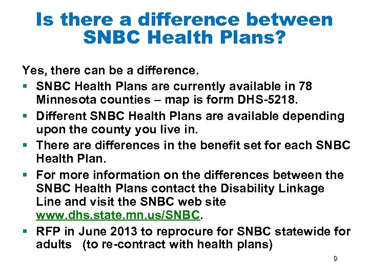 Is there a difference between SNBC Health Plans? Yes, there can be a difference.