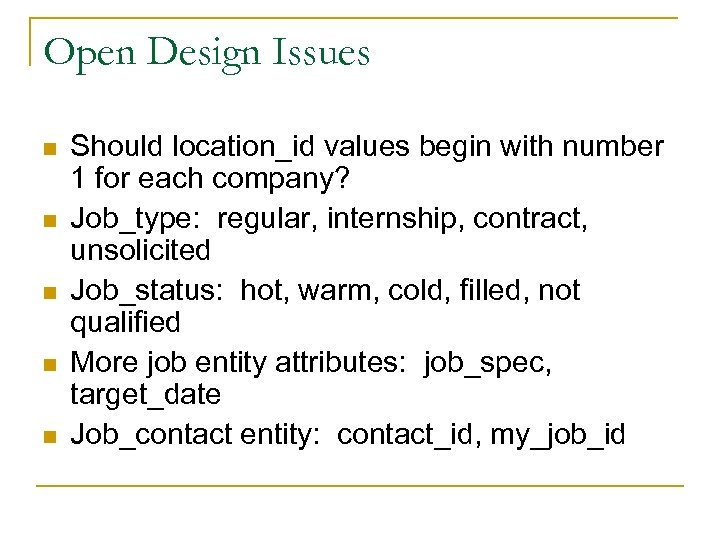 Open Design Issues n n n Should location_id values begin with number 1 for