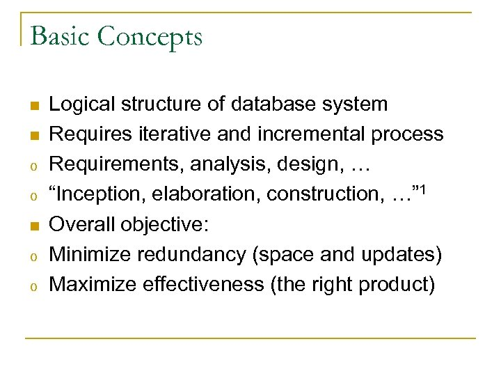 Basic Concepts n n o o Logical structure of database system Requires iterative and