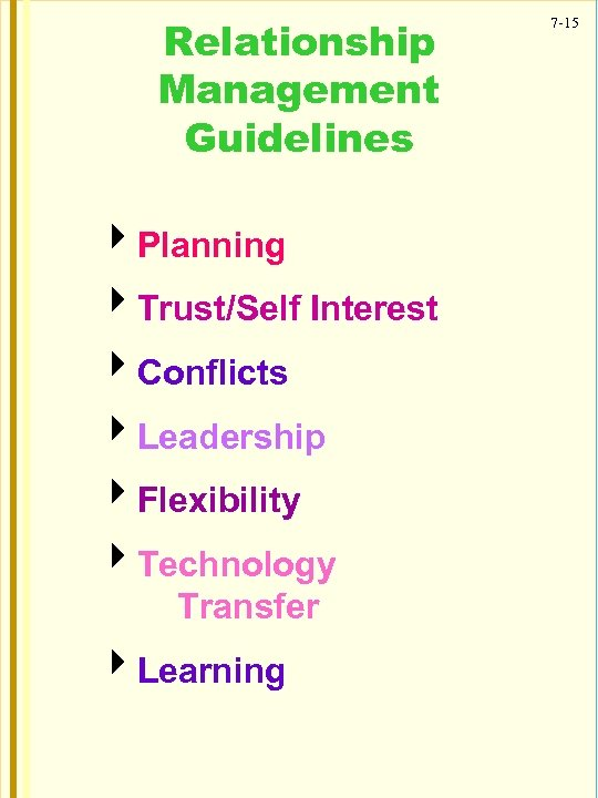 Relationship Management Guidelines 4 Planning 4 Trust/Self Interest 4 Conflicts 4 Leadership 4 Flexibility