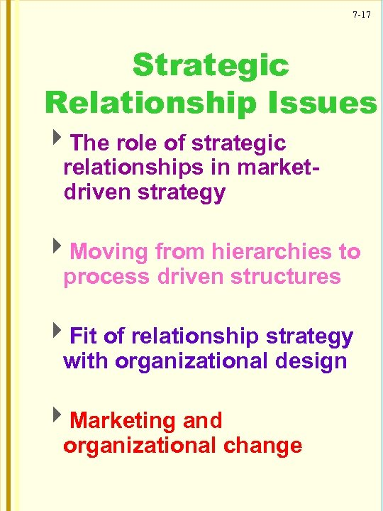 7 -17 Strategic Relationship Issues 4 The role of strategic relationships in marketdriven strategy