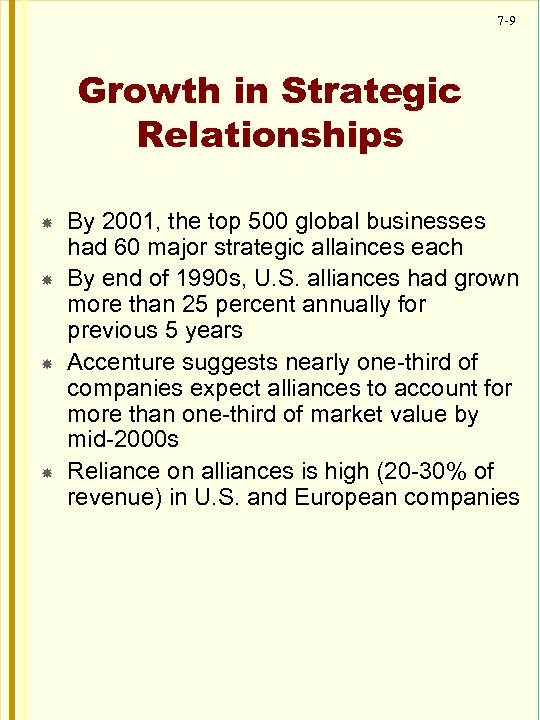 7 -9 Growth in Strategic Relationships By 2001, the top 500 global businesses had