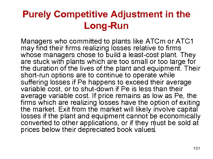 Purely Competitive Adjustment in the Long-Run Managers who committed to plants like ATCm or