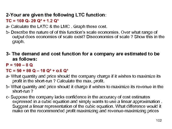2 -Your are given the following LTC function: TC = 160 Q- 20 Q²