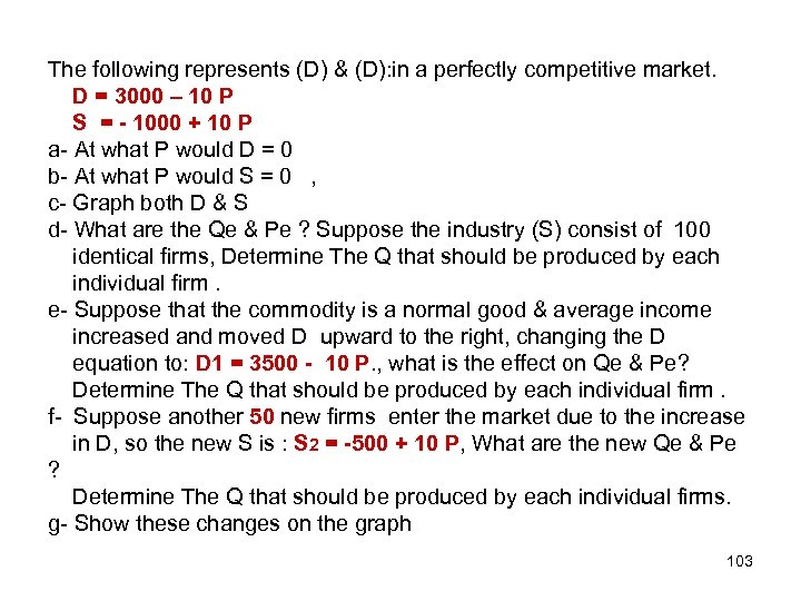 The following represents (D) & (D): in a perfectly competitive market. D = 3000