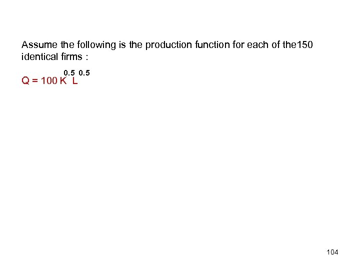 Assume the following is the production function for each of the 150 identical firms
