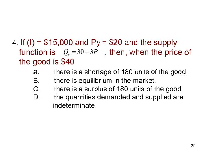 4. If (I) = $15, 000 and Py = $20 and the supply function