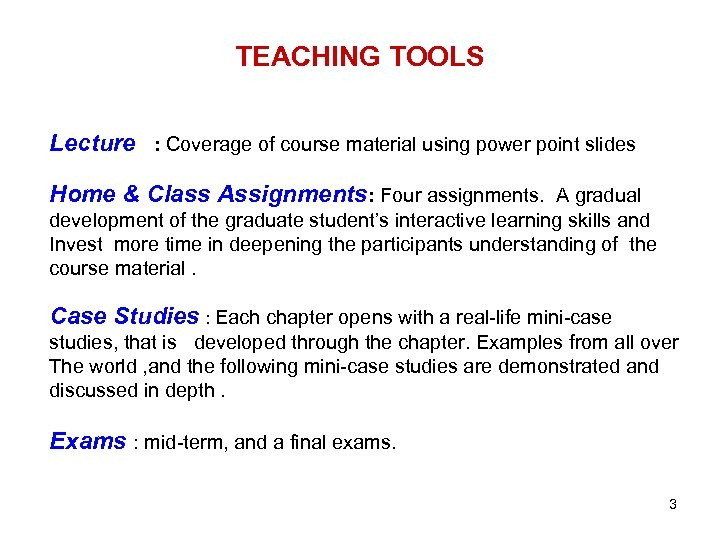 TEACHING TOOLS Lecture : Coverage of course material using power point slides Home &
