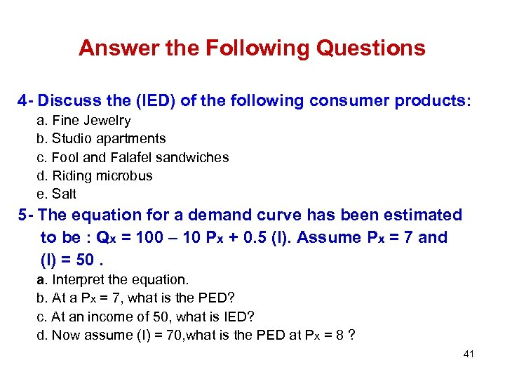 Answer the Following Questions 4 - Discuss the (IED) of the following consumer products: