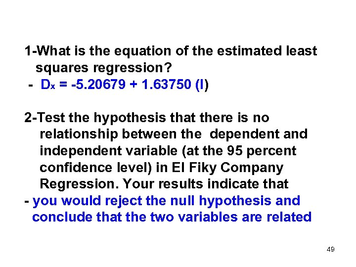 1 -What is the equation of the estimated least squares regression? - Dx =