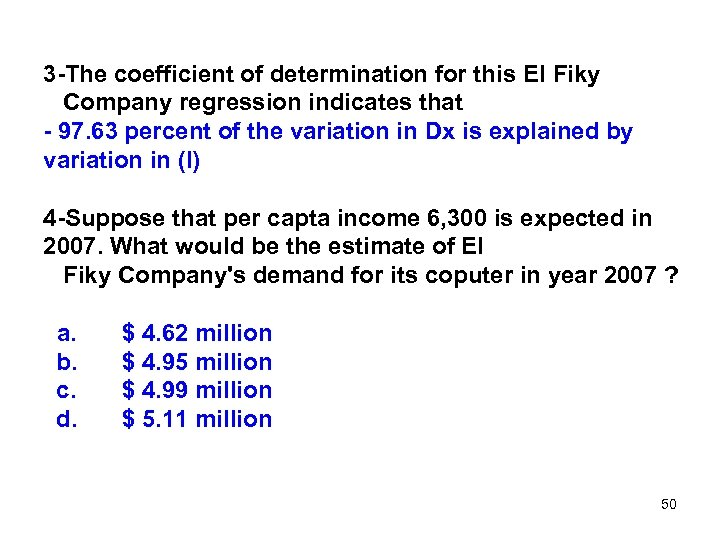 3 -The coefficient of determination for this El Fiky Company regression indicates that -