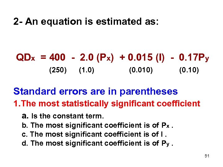 2 - An equation is estimated as: QDx = 400 - 2. 0 (Px)