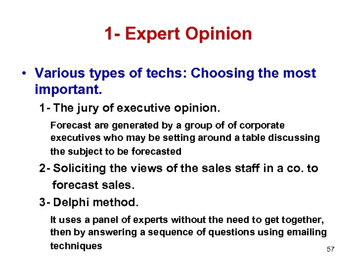1 - Expert Opinion • Various types of techs: Choosing the most important. 1