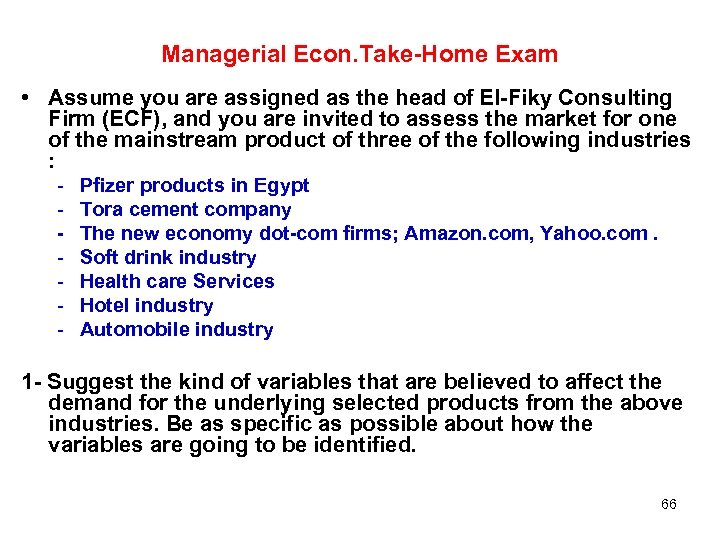 Managerial Econ. Take-Home Exam • Assume you are assigned as the head of El-Fiky