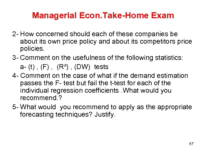 Managerial Econ. Take-Home Exam 2 - How concerned should each of these companies be