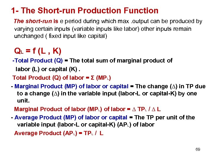 1 - The Short-run Production Function The short-run is e period during which max.