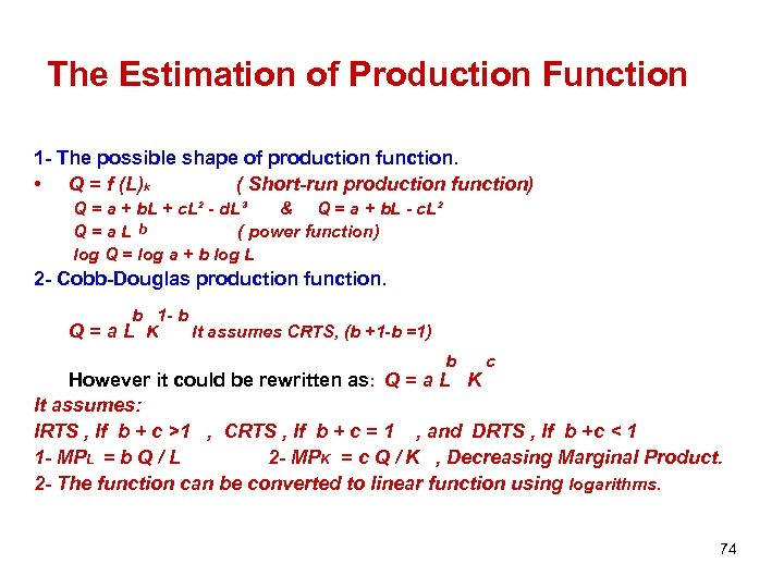 The Estimation of Production Function 1 - The possible shape of production function. •